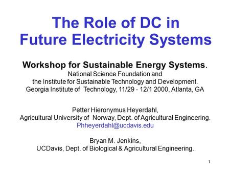 1 The Role of DC in Future Electricity Systems Workshop for Sustainable Energy Systems. National Science Foundation and the Institute for Sustainable Technology.