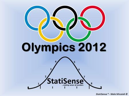 StatiSense ® - Wale Micaiah © Olympics 2012. The Olympic symbol, better known as the Olympic rings, consists of five intertwined rings and represents.