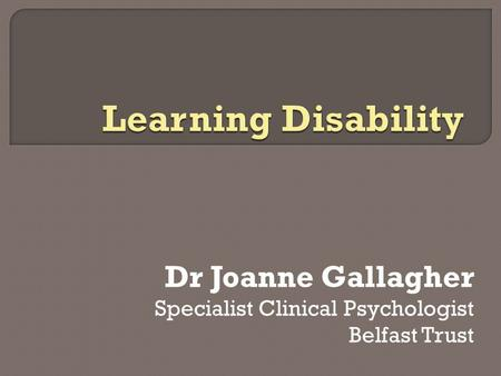 Dr Joanne Gallagher Specialist Clinical Psychologist Belfast Trust.