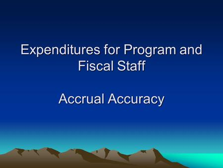Expenditures for Program and Fiscal Staff Accrual Accuracy.