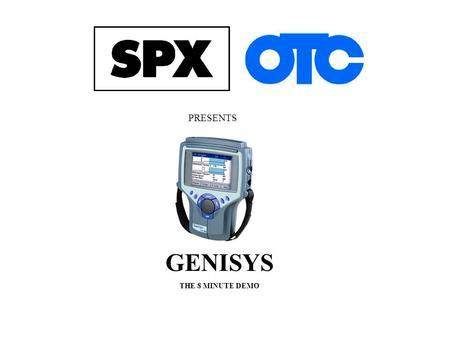 PRESENTS GENISYS THE 8 MINUTE DEMO. SCROLL TO SCAN DIAGNOSTICS ENTER To do on car testing, select Scan Diagnostics.