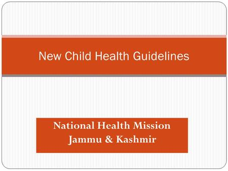 New <strong>Child</strong> Health Guidelines National Health Mission Jammu & Kashmir.