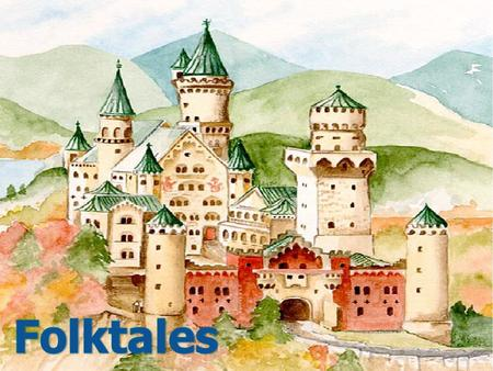 Learn About Folktales Where do folktales come from? Elements found in folktales Types of folktales Popular folktales.