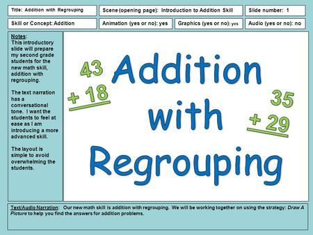 Notes: This introductory slide will prepare my second grade students for the new math skill, addition with regrouping. The text narration has a conversational.