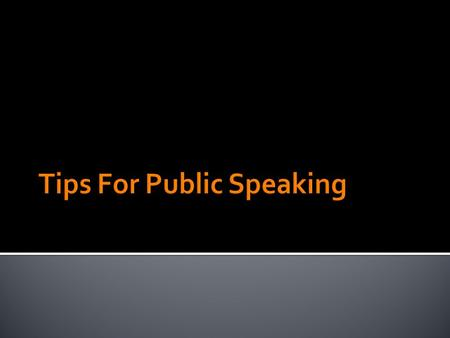  If you've got a speech or presentation in your future, start looking for what makes successful public speakers so successful. Note their styles and.