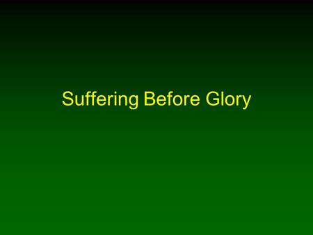 Suffering Before Glory. 2 Introduction The Jews viewed the Messiah as a glorious earthly king They were blinded to Him being a suffering savior Before.