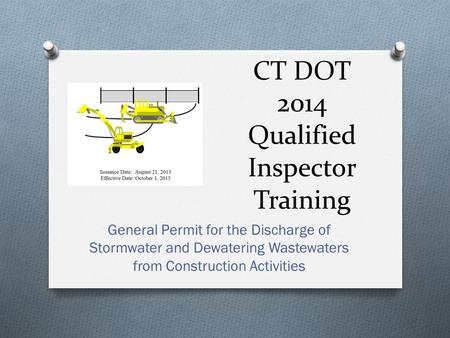 CT DOT 2014 Qualified Inspector Training General Permit for the Discharge of Stormwater and Dewatering Wastewaters from Construction Activities.