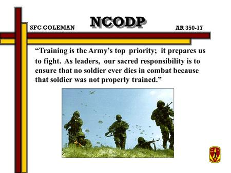 """Training is the Army's top priority; it prepares us to fight. As leaders, our sacred responsibility is to ensure that no soldier ever dies in combat because."
