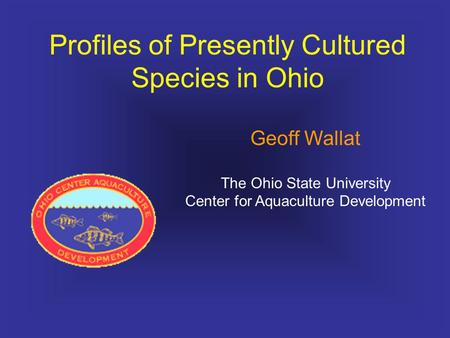 Profiles of Presently Cultured Species in Ohio