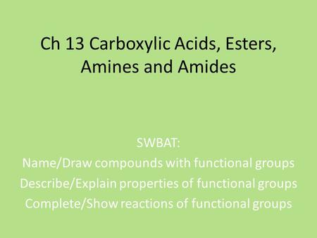 Ch 13 Carboxylic Acids, Esters, Amines and Amides