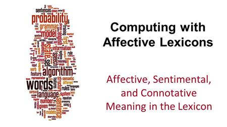 Computing with Affective Lexicons