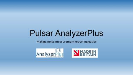 Pulsar AnalyzerPlus Making noise measurement reporting easier.