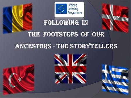 FOLLOWING IN THE FOOTSTEPS OF OUR ANCESTORS - THE STORYTELLERS.