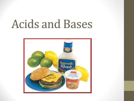 Acids and Bases. ACIDS Common Acids Bases Any substance that produces a hydroxide ion (OH) - in solution. Also—any substance that will accept a Hydrogen.