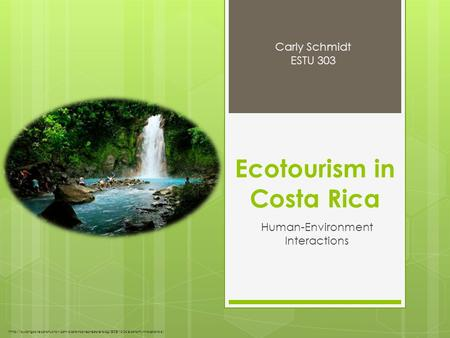 Ecotourism in Costa Rica Human-Environment Interactions  buildingzoneconstruction.com/costa-rica-real-estate-blog/2008/10/06/economy-in-costa-rica.