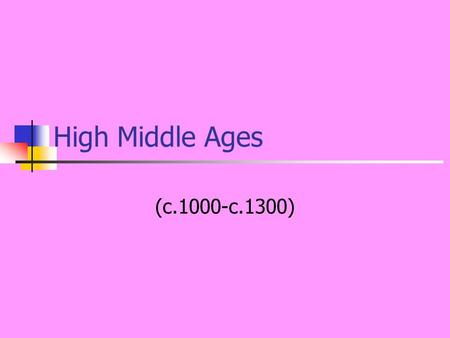 High Middle Ages (c.1000-c.1300). Dominance of Feudal System (A political and economic system for the distribution of land and status according to hierarchy.)