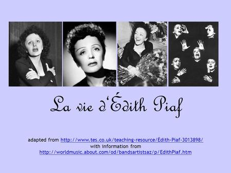 La vie d'Édith Piaf adapted from  with information from
