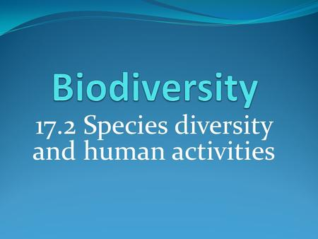 17.2 Species diversity and human activities