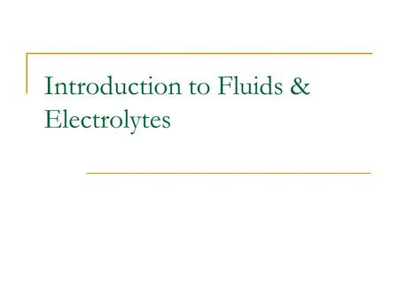Introduction to Fluids & Electrolytes. Learning Objective On completion of this chapter, the learner will be able to: 1. Differentiate between osmosis,