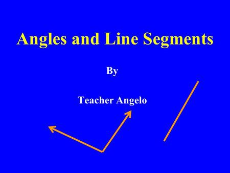 Angles and Line Segments