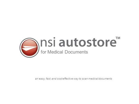 For Medical Documents an easy, fast, and cost effective way to scan medical documents.