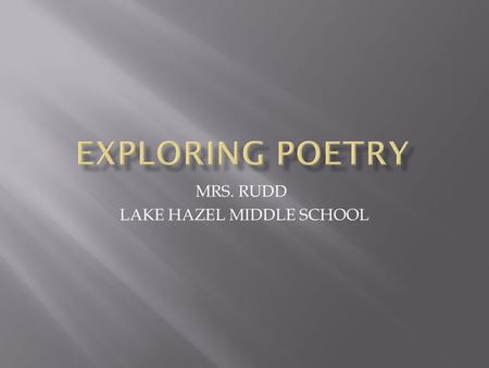 MRS. RUDD LAKE HAZEL MIDDLE SCHOOL  LITERARY TERMS  EVIDENCE AND INFERENCE  INTERPRETING POETRY.