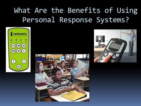 What Are the Benefits of Using Personal Response Systems?