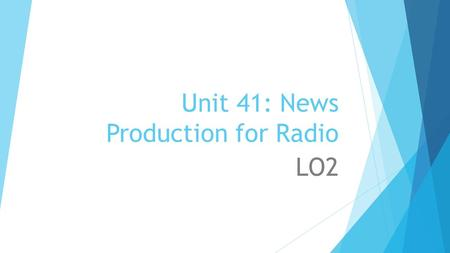 Unit 41: News Production for Radio