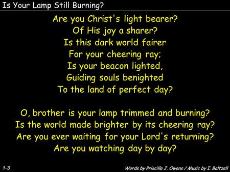 Is Your Lamp Still Burning? 1 3 Are You Christu0027s Light Bearer? Of
