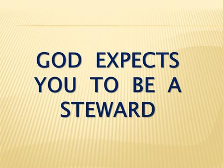 GOD EXPECTS YOU TO BE A STEWARD. 1. Where did Wall Street Go Wrong?