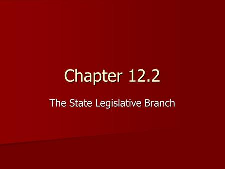 Chapter 12.2 The State Legislative Branch. Makeup of Legislatures State lawmaking bodies vary in name and size, but most state call them legislatures.