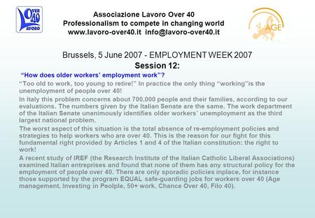 Associazione Lavoro Over 40 Professionalism to compete in changing world  Brussels, 5 June 2007 - EMPLOYMENT.