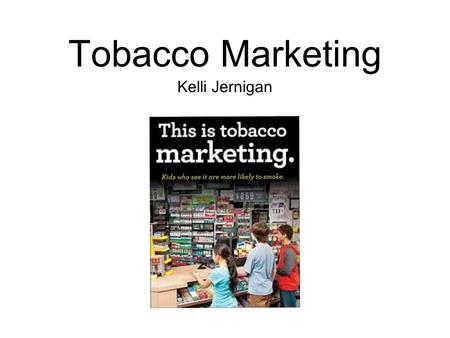 Tobacco Marketing Kelli Jernigan.