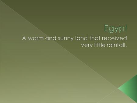  Egyptians used this for water.  Irrigation  Bathing  Farming (irrigation)  Cooking  Cleaning.
