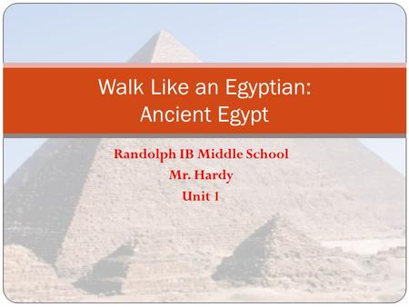Walk Like an Egyptian: Ancient Egypt