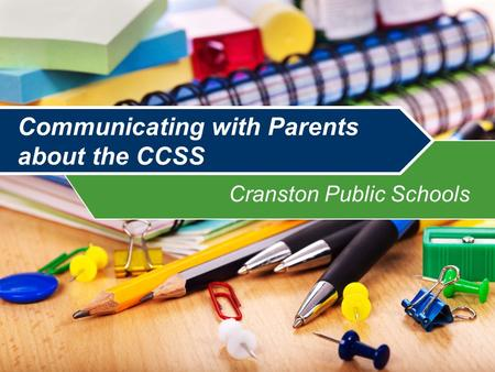 Communicating with Parents about the CCSS Cranston Public Schools.