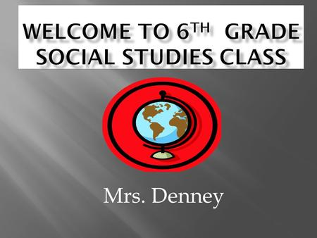 Mrs. Denney.  Kleenex  Paper towels  Antibacterial wipes  Colored pencils  Markers  Ziploc bags.