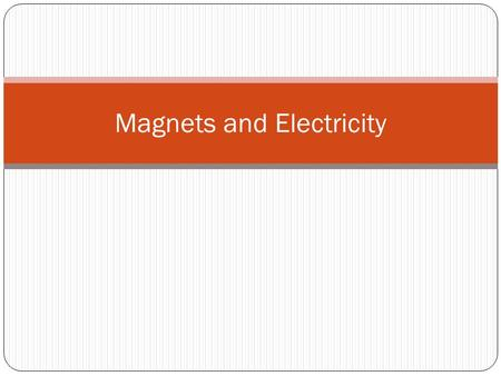 Magnets and Electricity. Magnets A magnet is an object that produces a magnetic field. Magnets can be natural or man made.