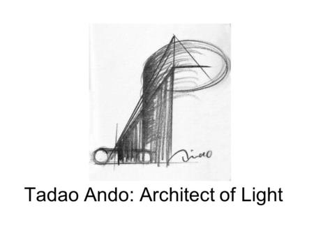 Tadao Ando: Architect of Light. Church on the Water Ashiya (1979-81) Collezzione Tokyo (1989) LightSpaceHumanity Koshino House Ashiya (1979-81)