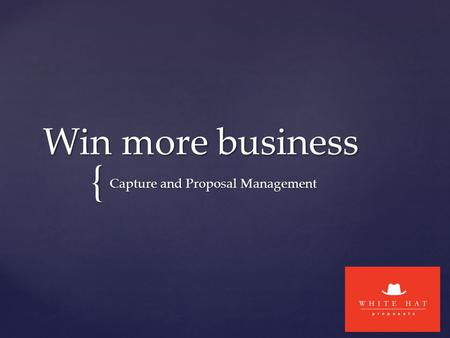 { Win more business Capture and Proposal Management.