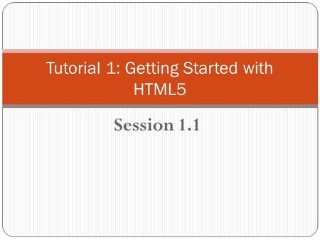 Tutorial 1: Getting Started with HTML5