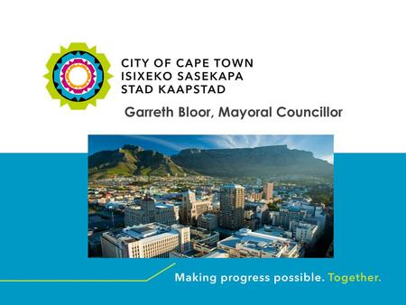 July 2015 Garreth Bloor, Mayoral Councillor. www.capetown.gov.za 2 During the many years of incarceration on Robben Island, we often looked across Table.