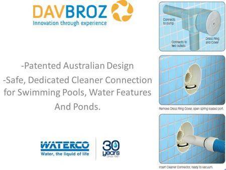 Safe'T'Suction -Patented Australian Design -Safe, Dedicated Cleaner Connection for Swimming Pools, Water Features And Ponds.