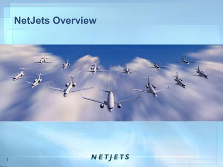 NetJets Overview 1.