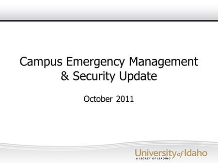 Campus Emergency Management & Security Update October 2011.
