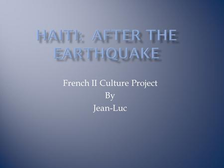 "French II Culture Project By Jean-Luc.  ""Their Eyes Were Watching God""  Henri Christophe – President of Haiti  ""The Kingdom of This World"" "