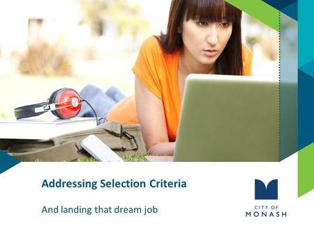 Addressing Selection Criteria And landing that dream job.