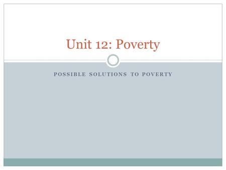 Unit 12: Poverty POSSIBLE SOLUTIONS TO POVERTY. SECTION 2 UK POVERTY Solutions to UK Poverty? Is an increase in the NMW a solutions to tackle poverty?