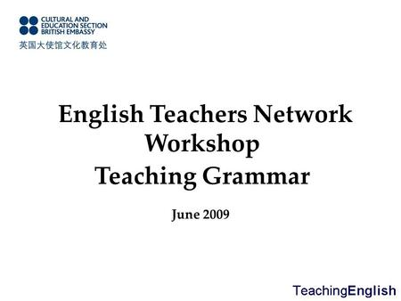 English Teachers Network Workshop Teaching Grammar June 2009.