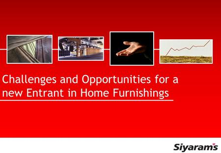 Challenges and Opportunities for a new Entrant in Home Furnishings